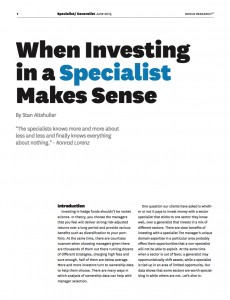 When Investing in a Specialist Makes Sense